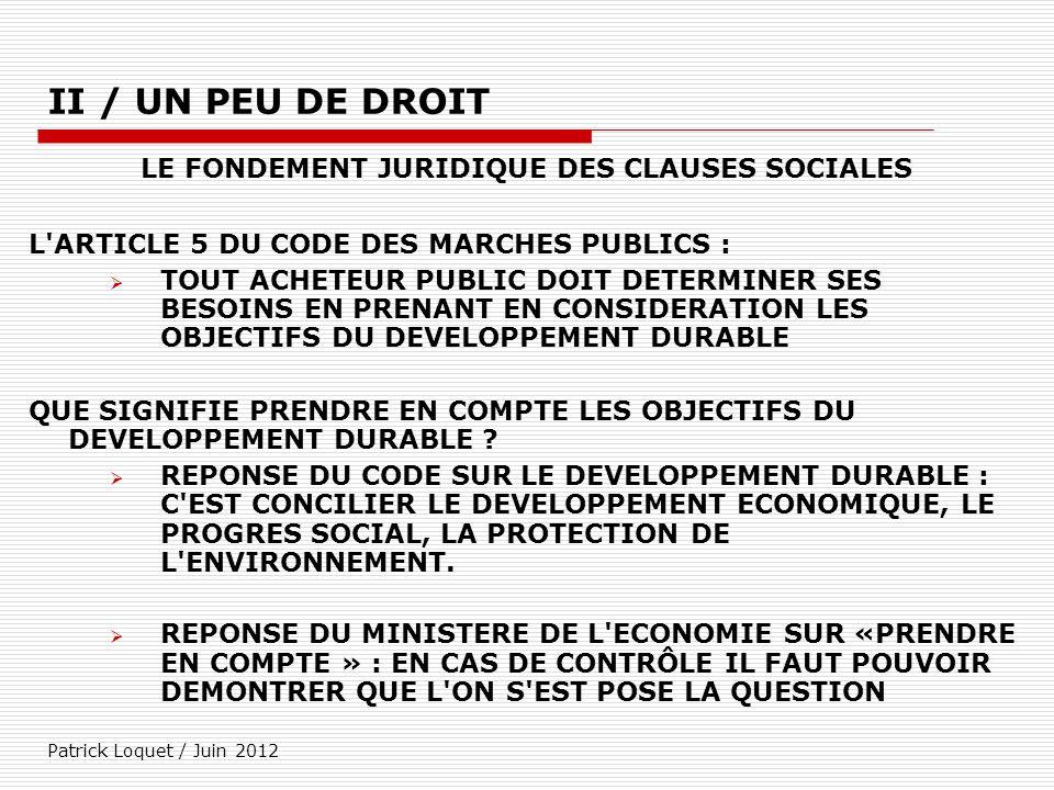 Patrick Loquet / Juin 2012 II / UN PEU DE DROIT LE FONDEMENT JURIDIQUE DES CLAUSES SOCIALES L'ARTICLE 5 DU CODE DES MARCHES PUBLICS : TOUT ACHETEUR PU