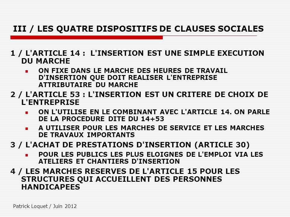 Patrick Loquet / Juin 2012 III / LES QUATRE DISPOSITIFS DE CLAUSES SOCIALES 1 / L'ARTICLE 14 : L'INSERTION EST UNE SIMPLE EXECUTION DU MARCHE ON FIXE