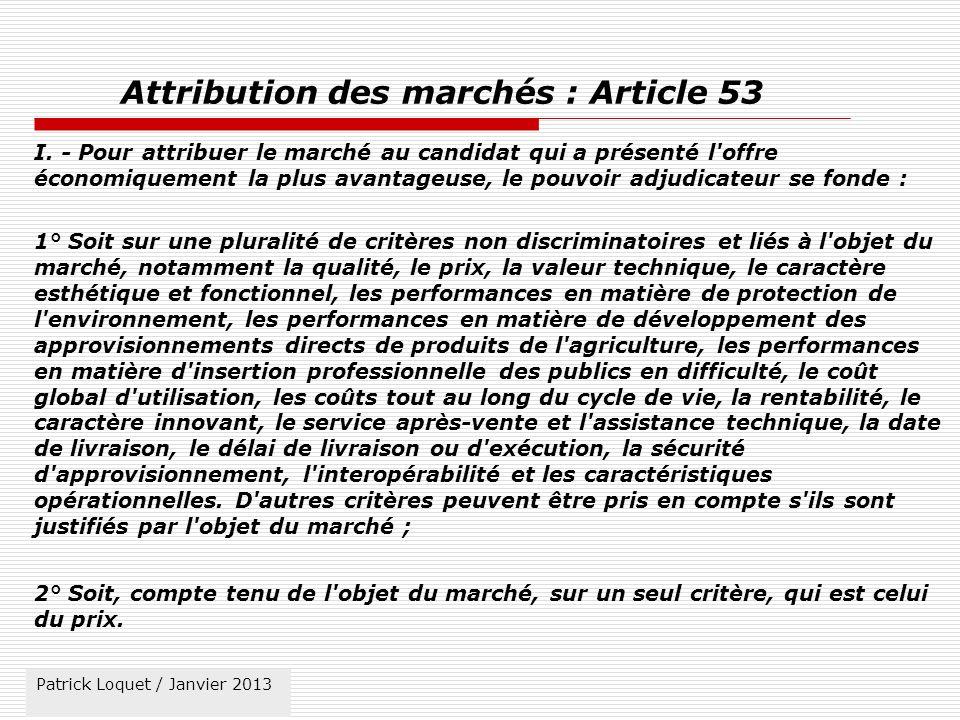 Patrick Loquet / mars 2011 Attribution des marchés : Article 53 I.