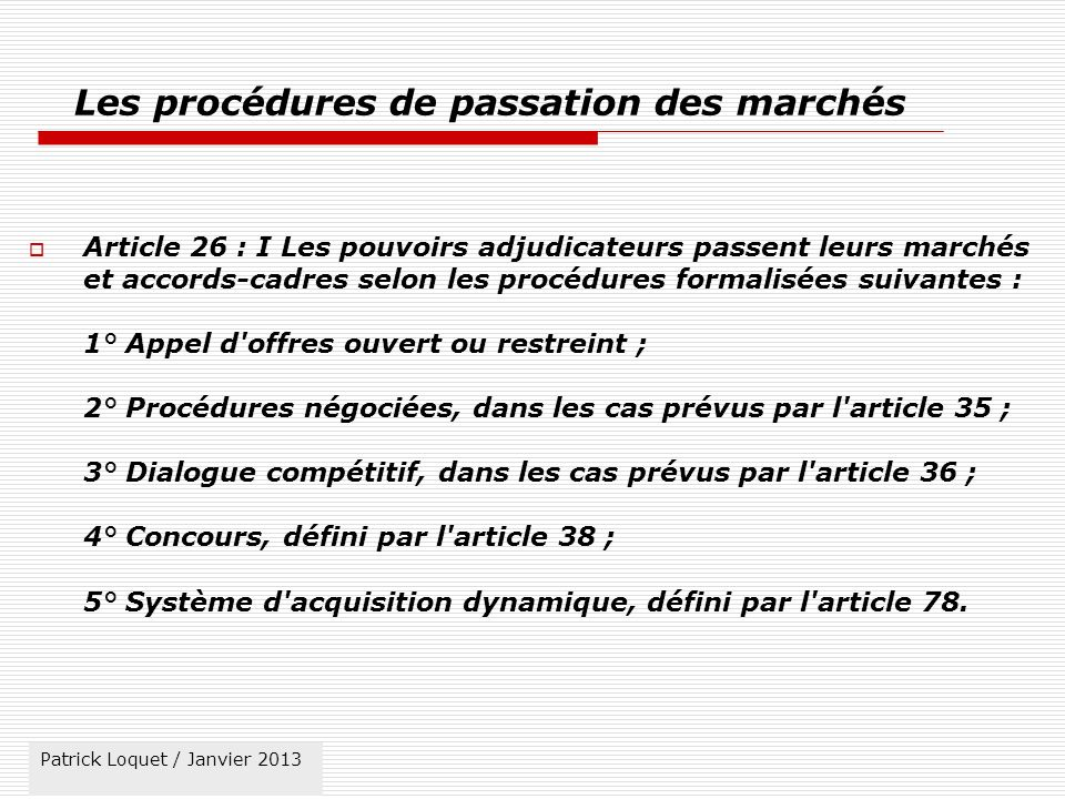 Patrick Loquet / mars 2011 Les seuils de l appel d offres Article 26 II.