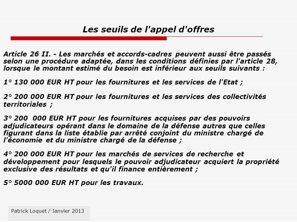 Patrick Loquet / mars 2011 Procédure adaptée Article 28 I.