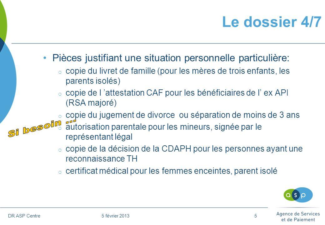 DR ASP Centre 5 février 20135 Pièces justifiant une situation personnelle particulière: copie du livret de famille (pour les mères de trois enfants, l
