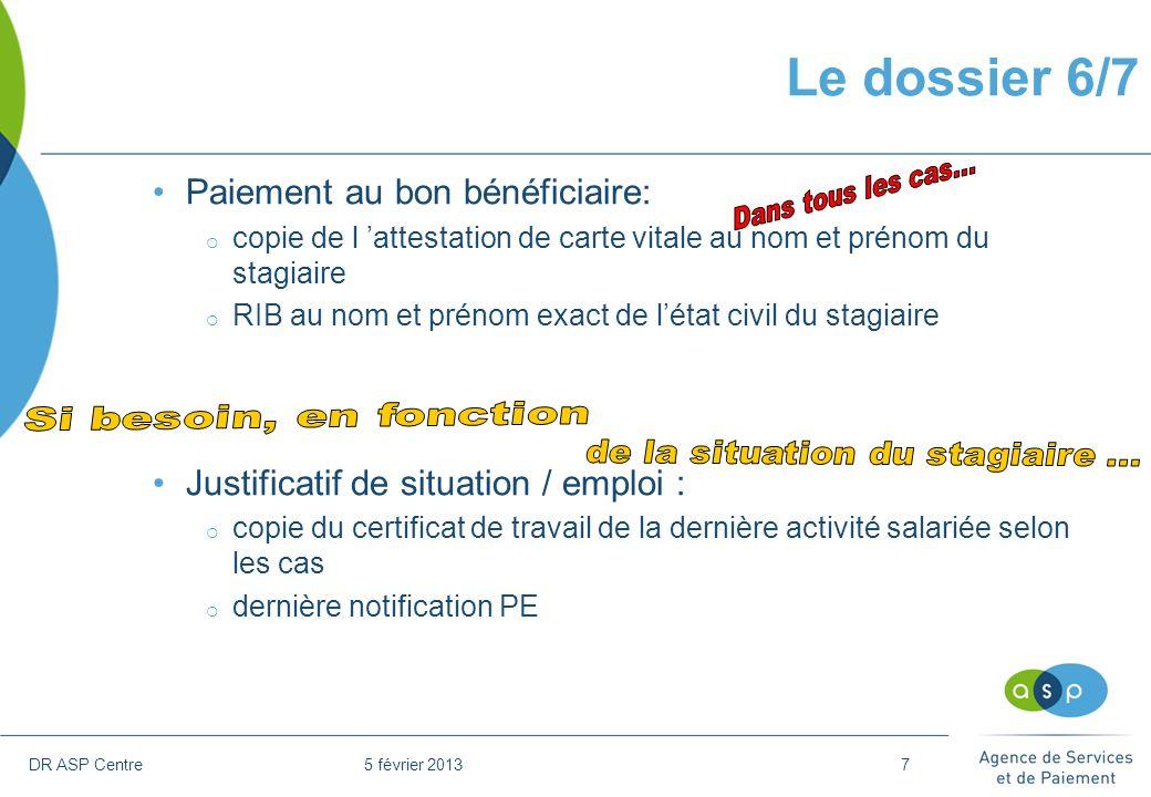DR ASP Centre 5 février 20137 Paiement au bon bénéficiaire: copie de l attestation de carte vitale au nom et prénom du stagiaire RIB au nom et prénom