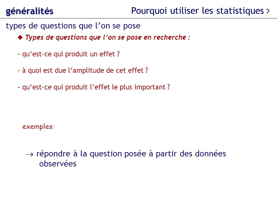 Types de questions que lon se pose en recherche : – quest-ce qui produit un effet .