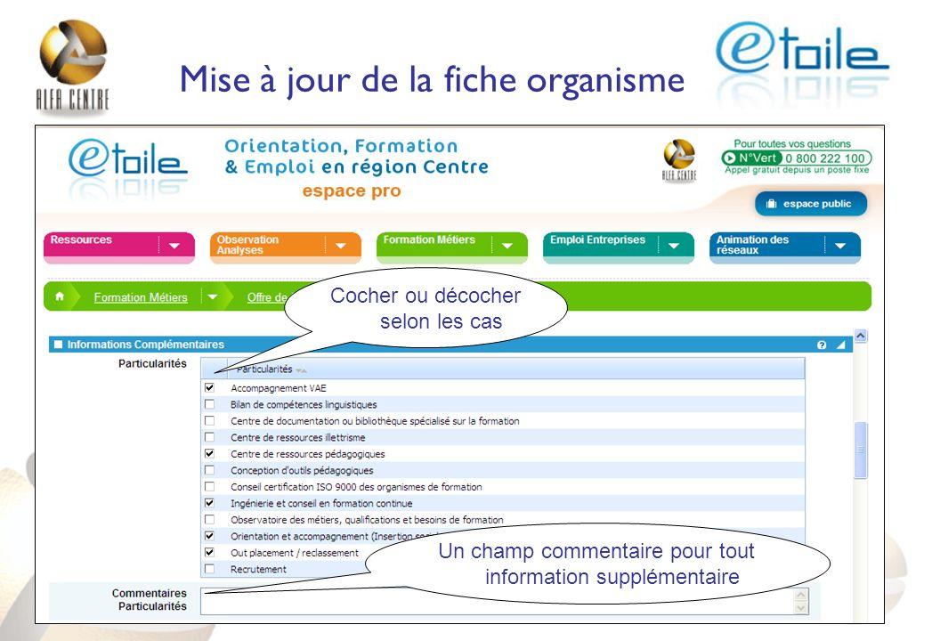 Mise à jour de la fiche organisme Cocher ou décocher selon les cas Un champ commentaire pour tout information supplémentaire