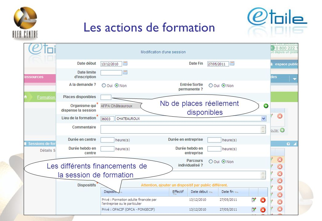Nb de places réellement disponibles Les différents financements de la session de formation