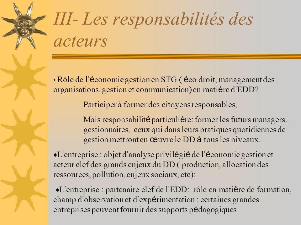 III- Les responsabilités des acteurs Rôle de l é conomie gestion en STG ( é co droit, management des organisations, gestion et communication) en mati