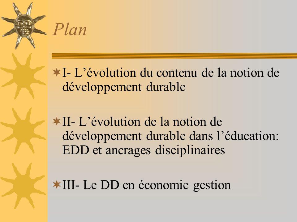 I- Les origines du DD 1970 : club de Rome: « halte à la croissance » ; trois modèles émergent: arrêt (changement de modèle), « enrichissement » (le développement) ou encadrement.