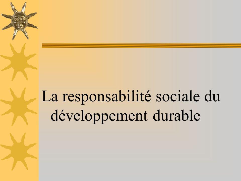 II- Les responsabilités des acteurs Tous les acteurs sont concernés: Entreprises, collectivités, organisations, citoyens, puisquil sagit dadopter les gestes qui permettront de vivre dans un monde viable, vivable et équitable … …Mais responsabilité spéciale du système éducatif …