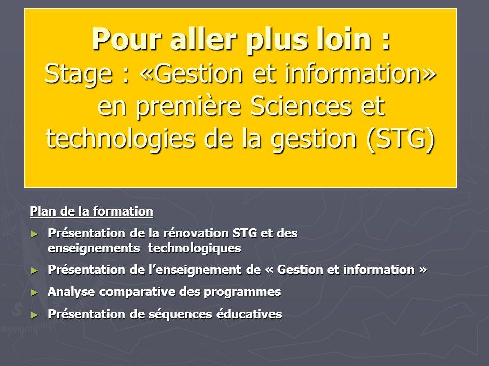 Pour aller plus loin : Stage : «Gestion et information» en première Sciences et technologies de la gestion (STG) Plan de la formation Présentation de