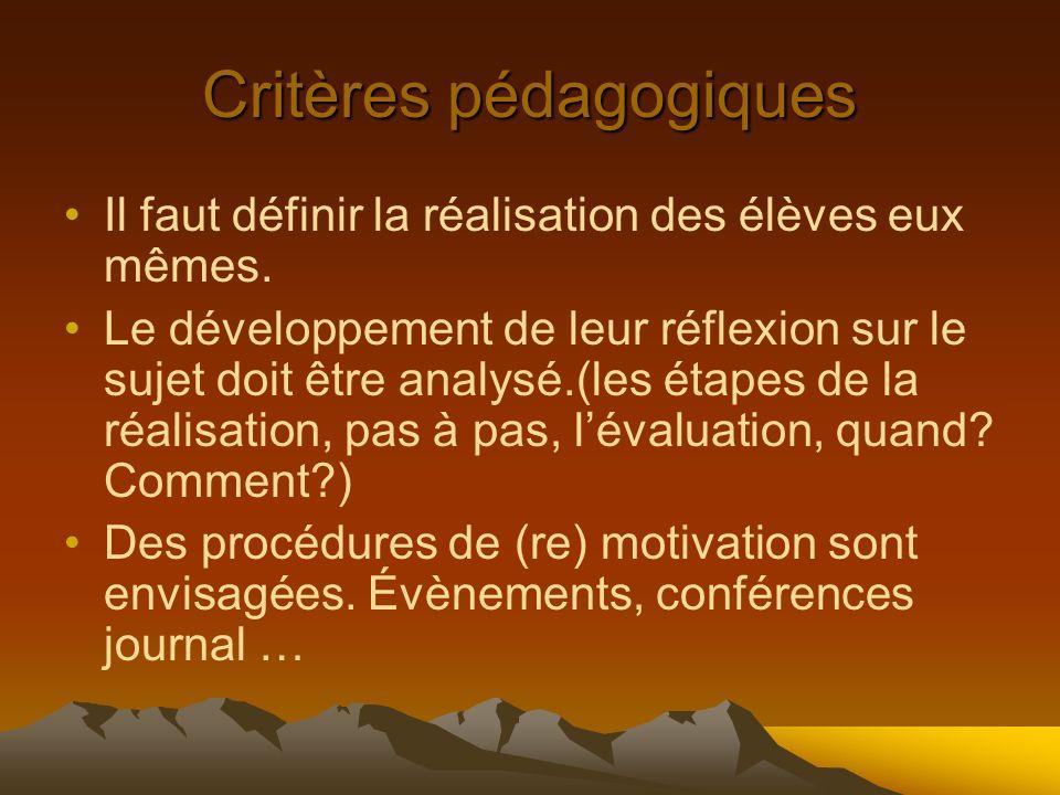 Critères organisationnels: planning, finances.