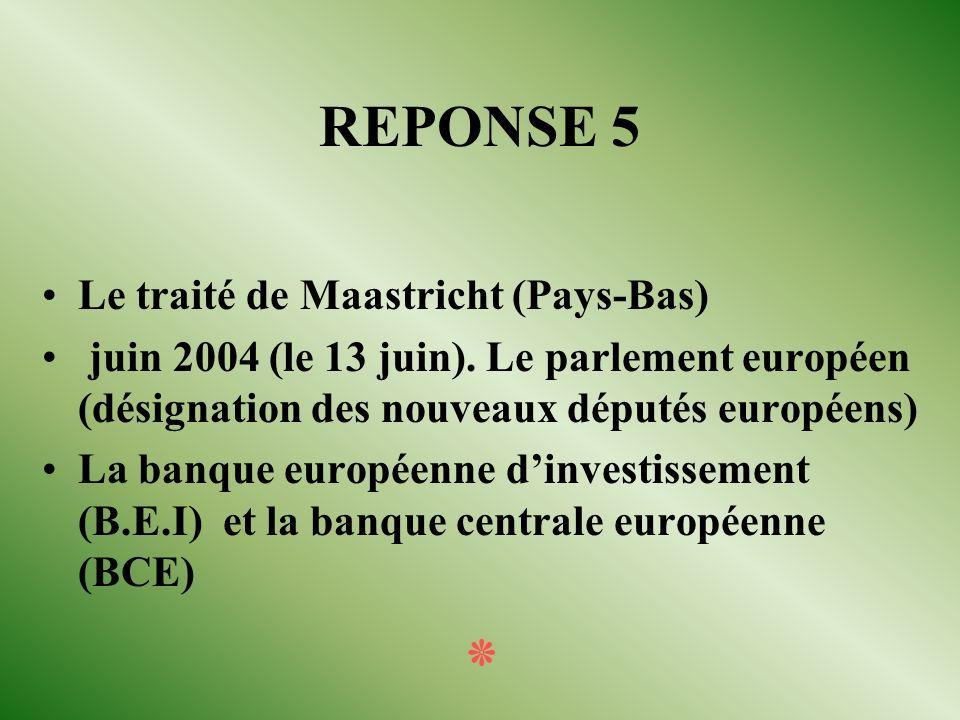 Question n°5 Quel nom porte le Traité sur l'Union européenne signé le 7 février 1992, qui donna le coup d'envoi de l'Union Économique et Monétaire (UE