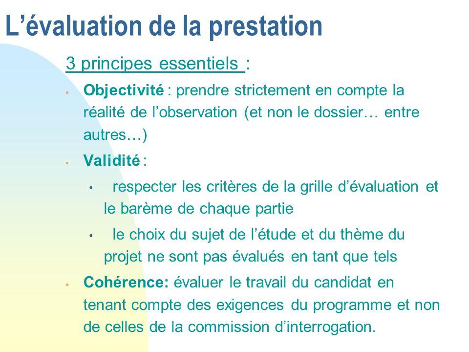 Lévaluation de la prestation 3 principes essentiels : Objectivité : prendre strictement en compte la réalité de lobservation (et non le dossier… entre