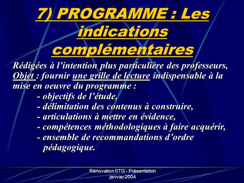 Rénovation STG - Présentation janvier 2004 7) PROGRAMME : Les indications complémentaires Rédigées à lintention plus particulière des professeurs, Obj