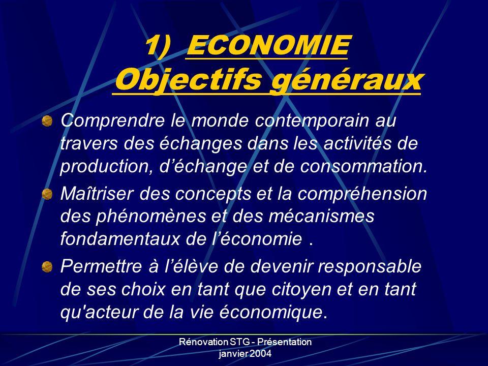 Rénovation STG - Présentation janvier 2004 Comprendre le monde contemporain au travers des échanges dans les activités de production, déchange et de c