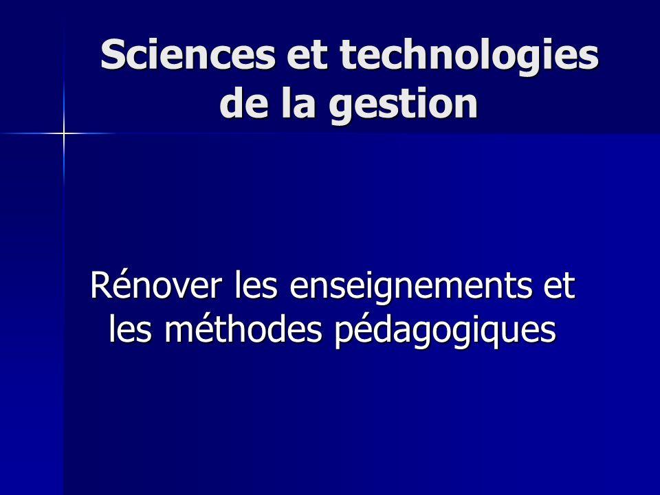 Sciences et technologies de la gestion Rénover les enseignements et les méthodes pédagogiques