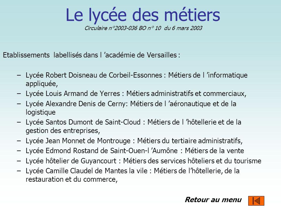 Etablissements labellisés dans l académie de Versailles : –Lycée Robert Doisneau de Corbeil-Essonnes : Métiers de l informatique appliquée, –Lycée Lou