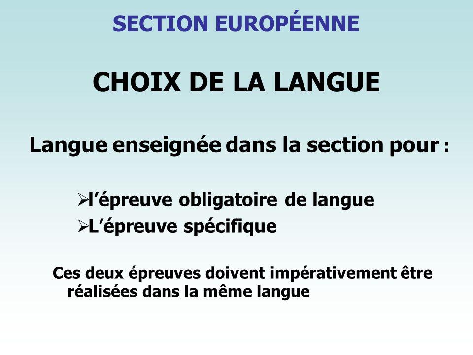 CHOIX DE LA LANGUE Langue enseignée dans la section pour : lépreuve obligatoire de langue Lépreuve spécifique Ces deux épreuves doivent impérativement
