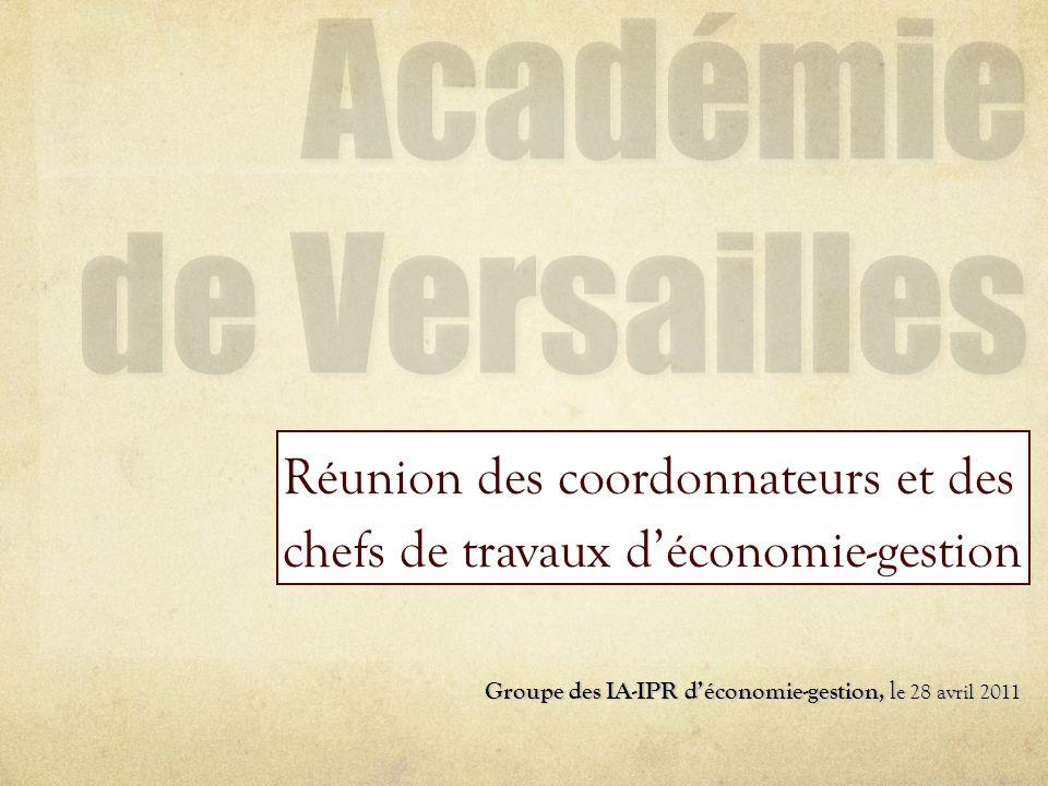 Réunion des coordonnateurs et des chefs de travaux déconomie-gestion Groupe des IA-IPR déconomie-gestion, l e 28 avril 2011