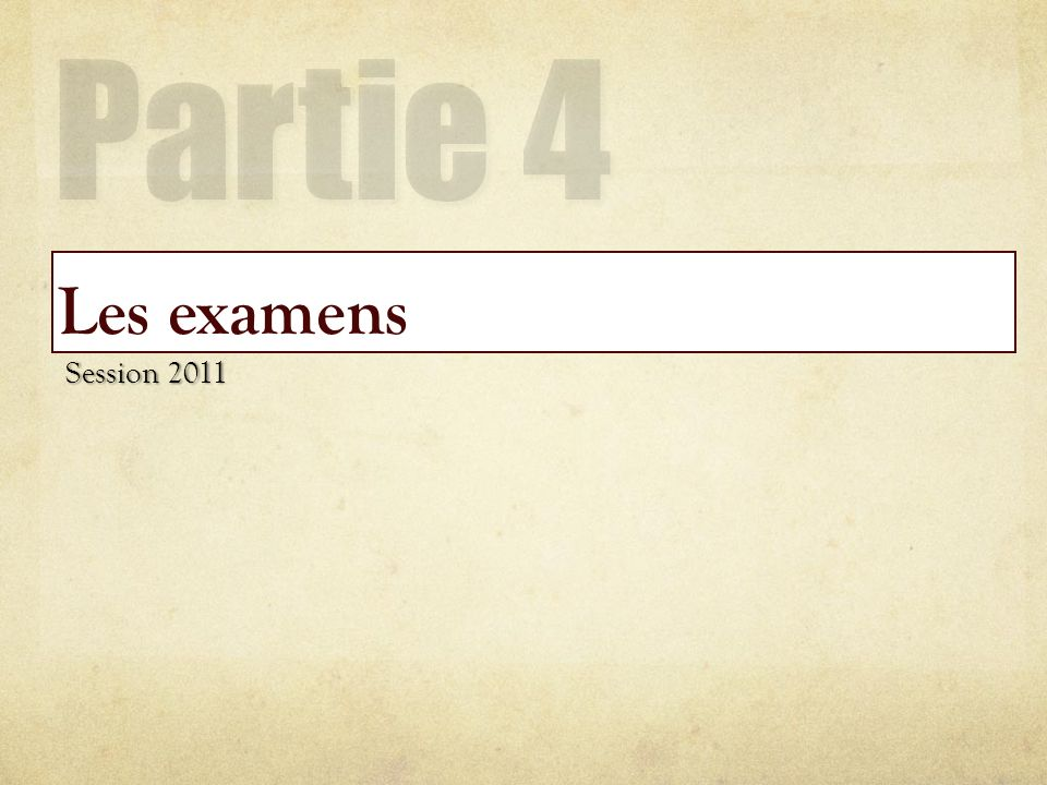 Les examens Session 2011