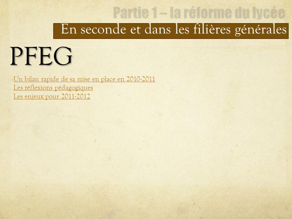 En seconde et dans les filières générales PFEG Un bilan rapide de sa mise en place en 2010-2011 Les réflexions pédagogiques Les enjeux pour 2011-2012