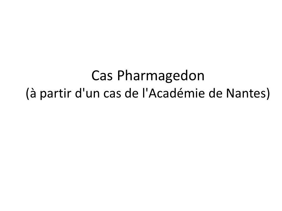 Cas Pharmagedon (à partir d'un cas de l'Académie de Nantes)