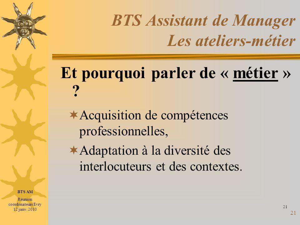 21 BTS Assistant de Manager Les ateliers-métier Acquisition de compétences professionnelles, Adaptation à la diversité des interlocuteurs et des conte