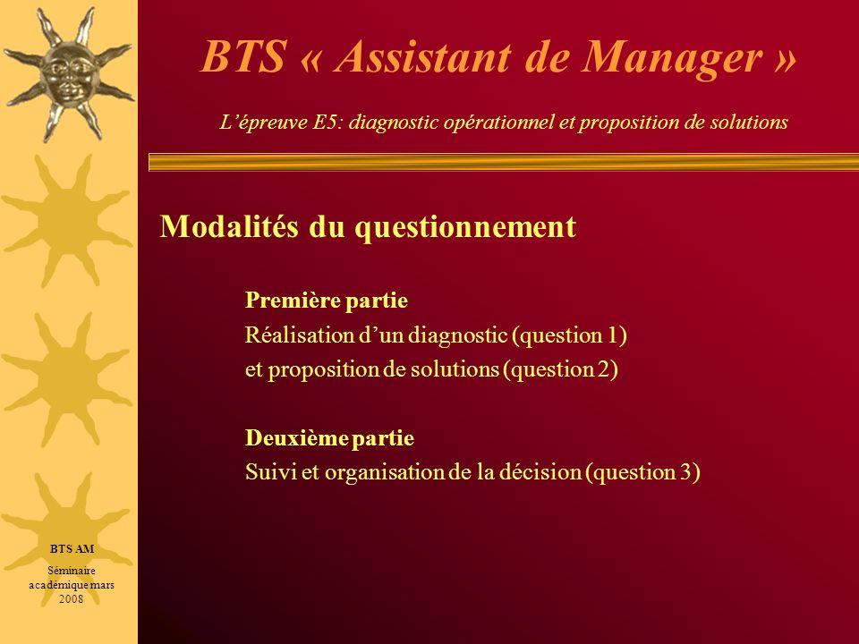 BTS « Assistant de Manager » Lépreuve E5: diagnostic opérationnel et proposition de solutions Modalités du questionnement Première partie Réalisation