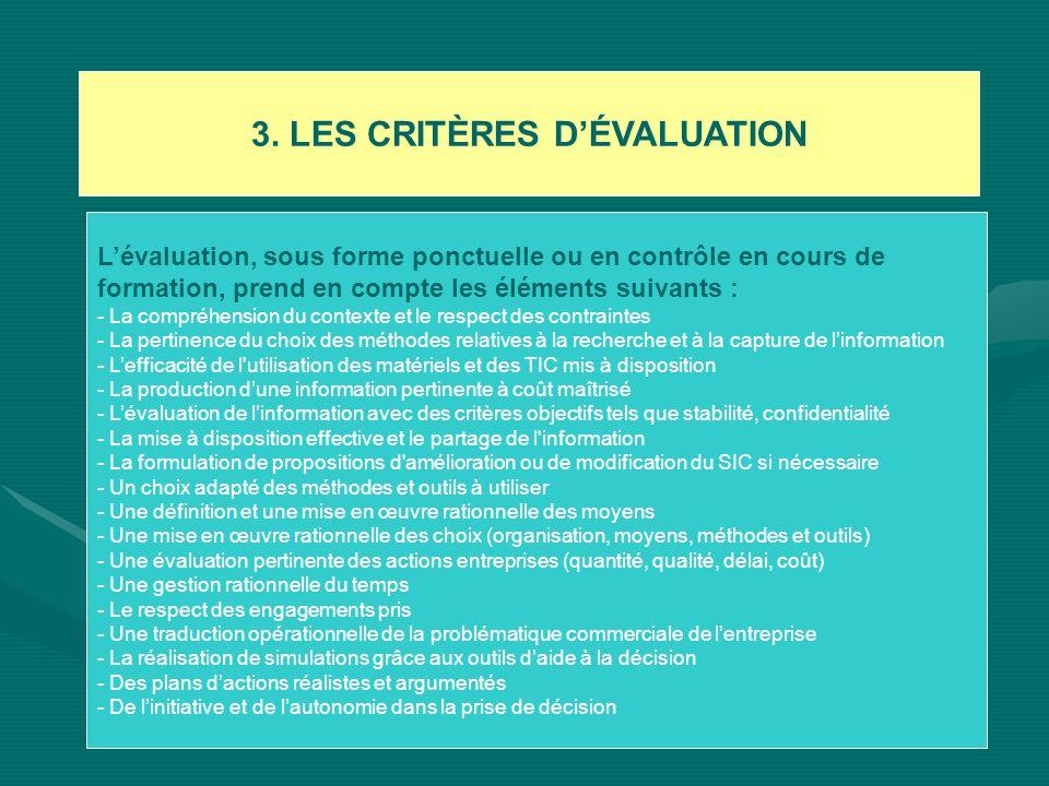 3. LES CRITÈRES DÉVALUATION Lévaluation, sous forme ponctuelle ou en contrôle en cours de formation, prend en compte les éléments suivants : - La comp