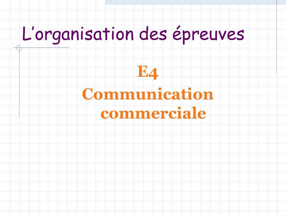Lorganisation des épreuves E4 Communication commerciale