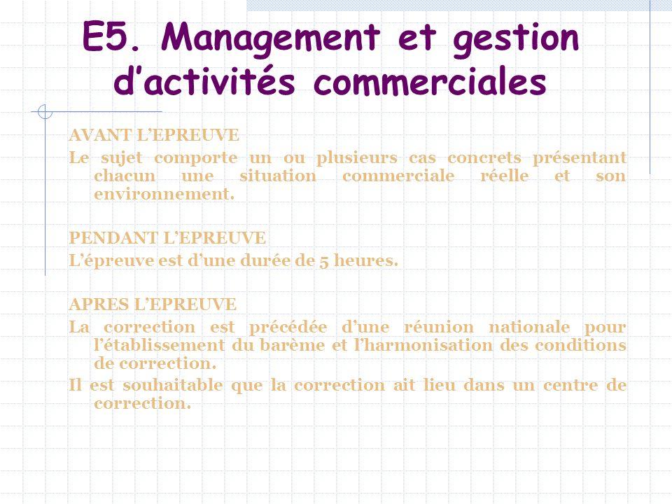 E5. Management et gestion dactivités commerciales AVANT LEPREUVE Le sujet comporte un ou plusieurs cas concrets présentant chacun une situation commer