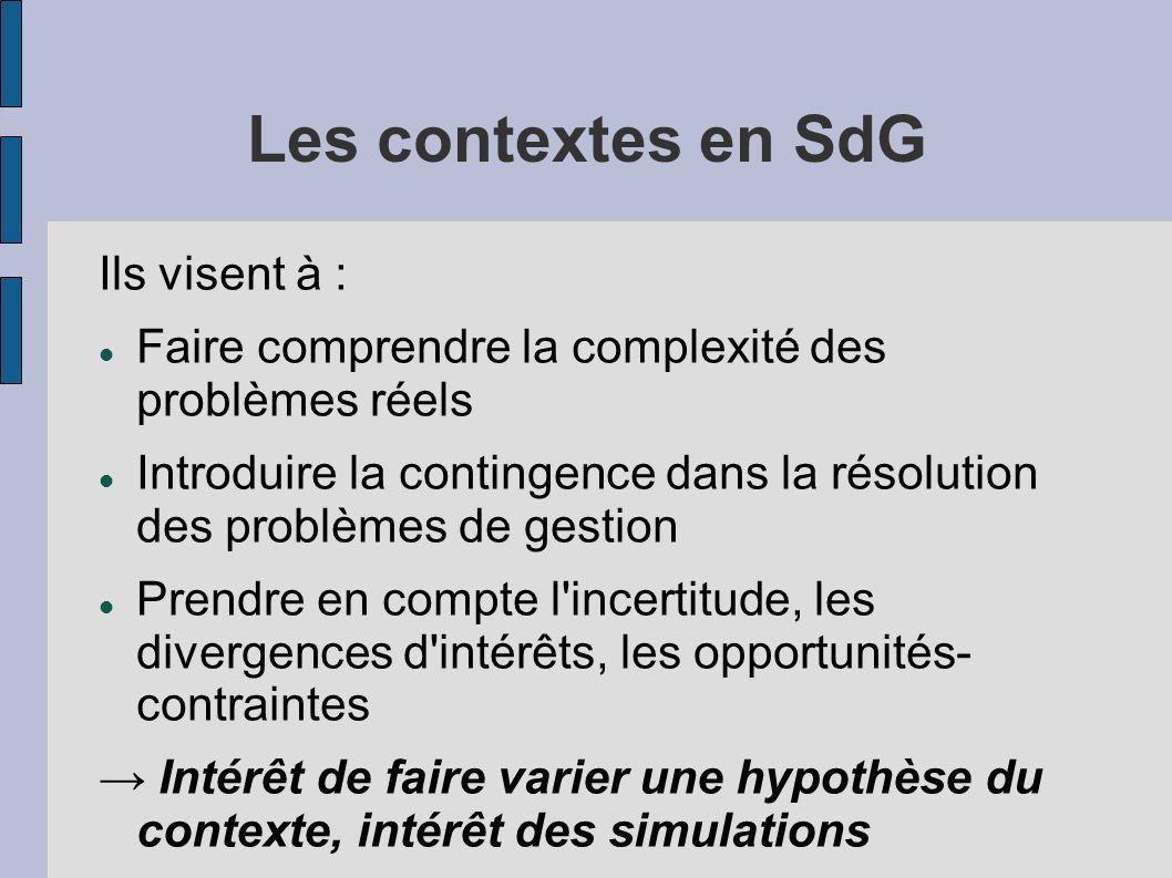 Les contextes en SdG Ils visent à : Faire comprendre la complexité des problèmes réels Introduire la contingence dans la résolution des problèmes de g