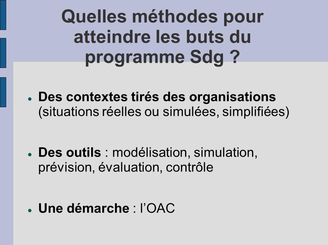 Quelles méthodes pour atteindre les buts du programme Sdg ? Des contextes tirés des organisations (situations réelles ou simulées, simplifiées) Des ou