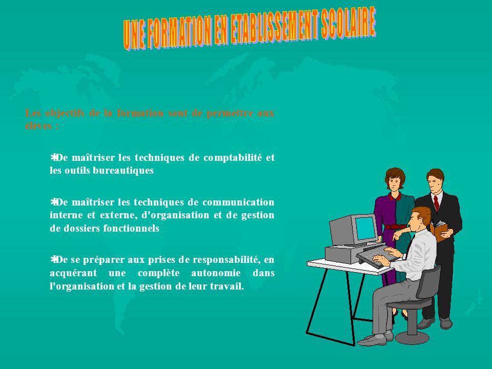 Les objectifs de la formation sont de permettre aux élèves : De maîtriser les techniques de comptabilité et les outils bureautiques De maîtriser les t