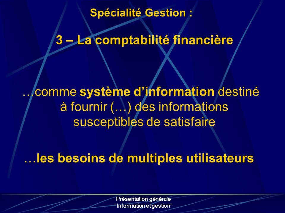 Présentation générale Information et gestion 3.1 – Les finalités et les utilisateurs 3.
