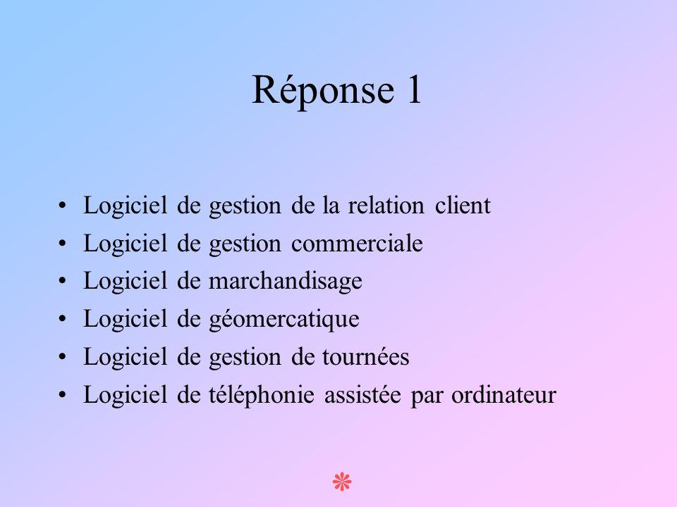 Réponse 1 Logiciel de gestion de la relation client Logiciel de gestion commerciale Logiciel de marchandisage Logiciel de géomercatique Logiciel de ge