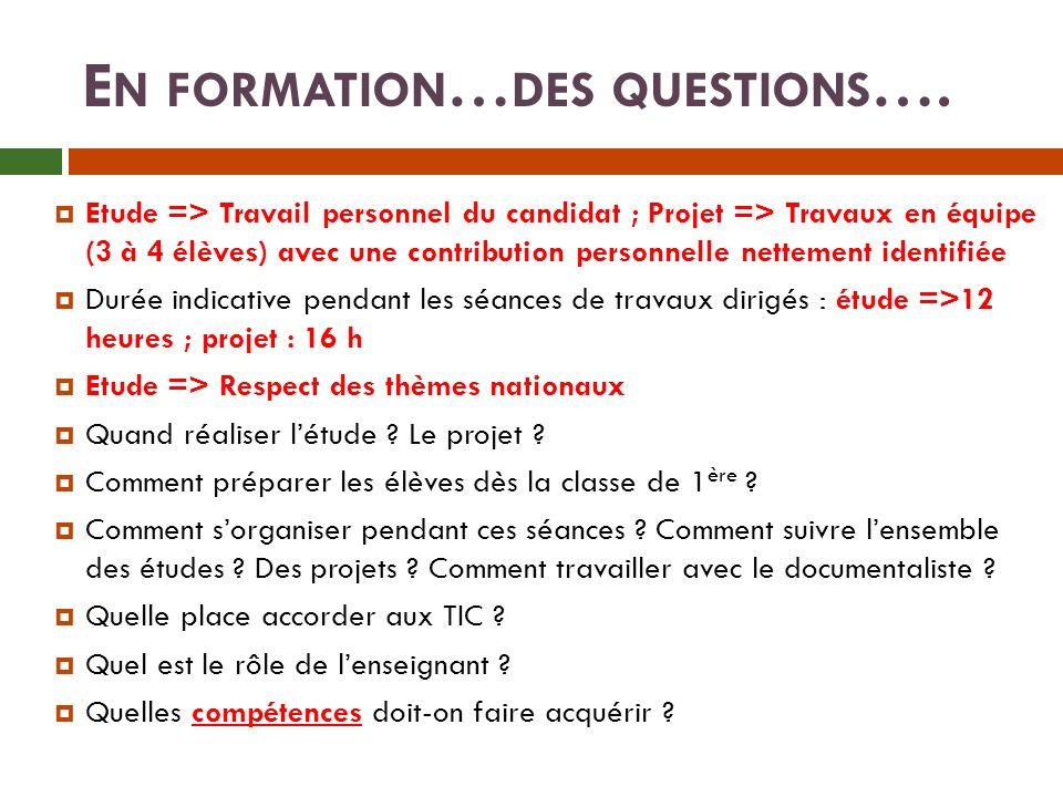 E N FORMATION … DES QUESTIONS ….