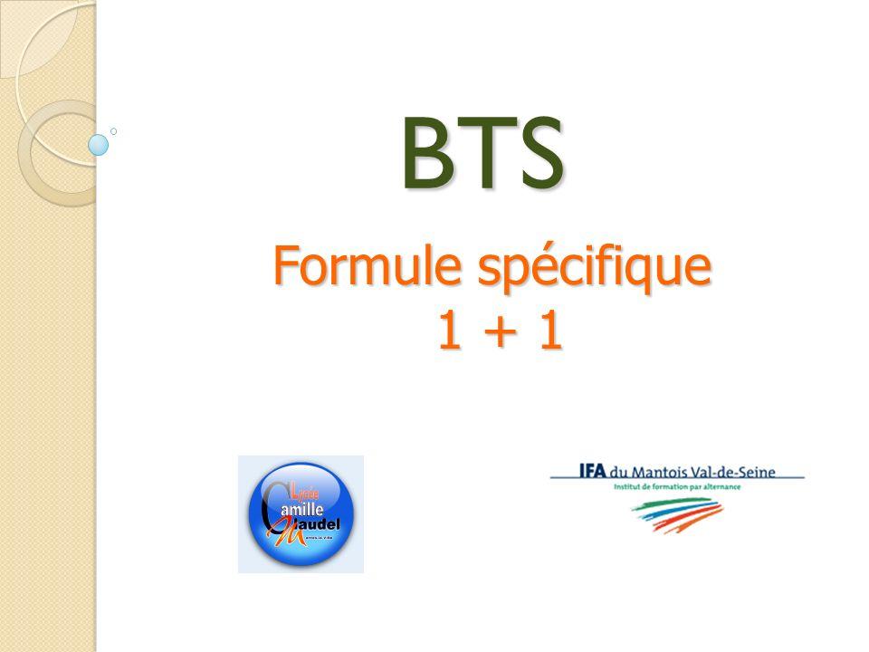 BTS Formule spécifique 1 + 1 1 + 1