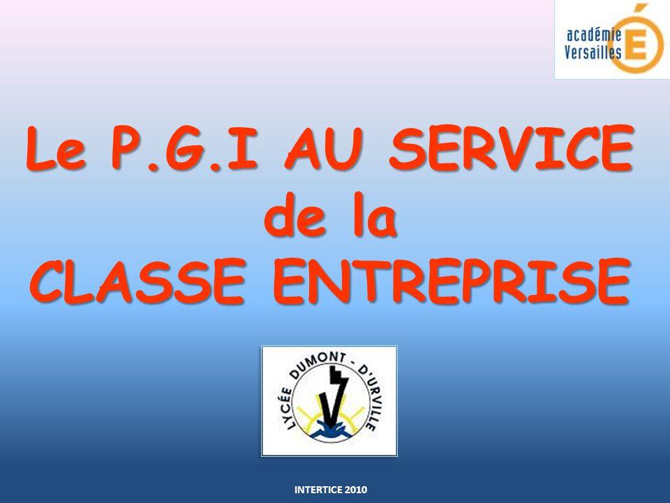 Le P.G.I AU SERVICE de la CLASSE ENTREPRISE INTERTICE 2010