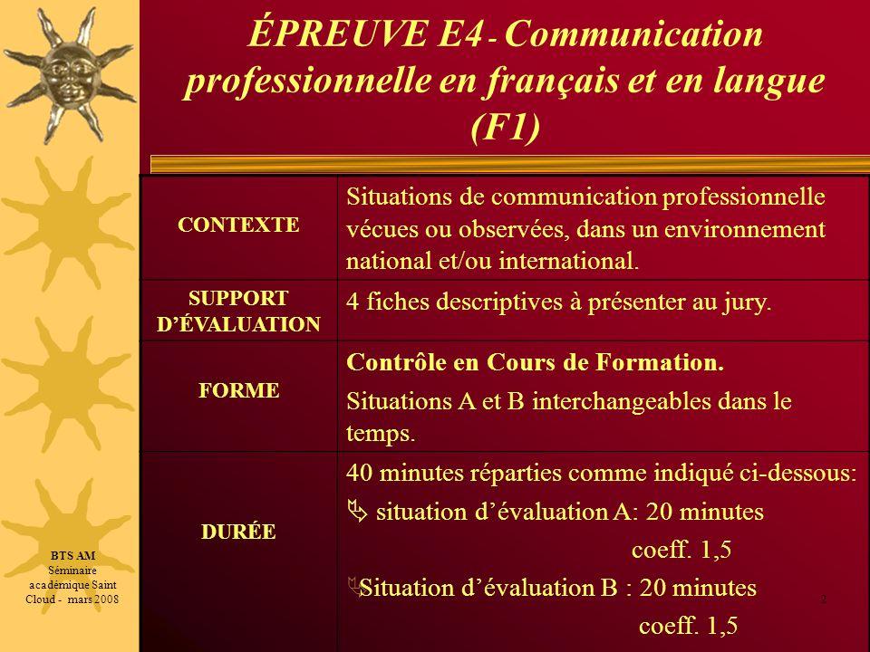 ÉPREUVE E4 - Communication professionnelle en français et en langue (F1) 2 CONTEXTE Situations de communication professionnelle vécues ou observées, d