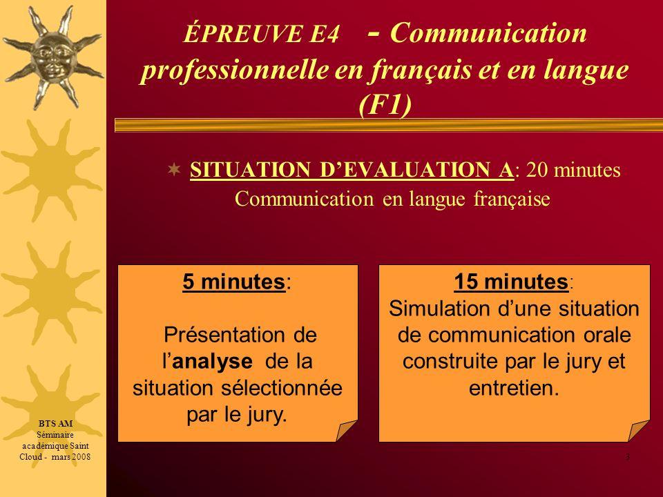 ÉPREUVE E4 - Communication professionnelle en français et en langue (F1) SITUATION DEVALUATION A: 20 minutes Communication en langue française 3 5 min