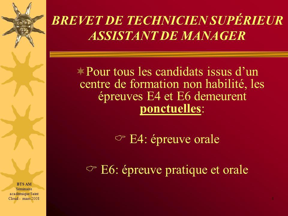 BREVET DE TECHNICIEN SUPÉRIEUR ASSISTANT DE MANAGER Pour tous les candidats issus dun centre de formation non habilité, les épreuves E4 et E6 demeuren