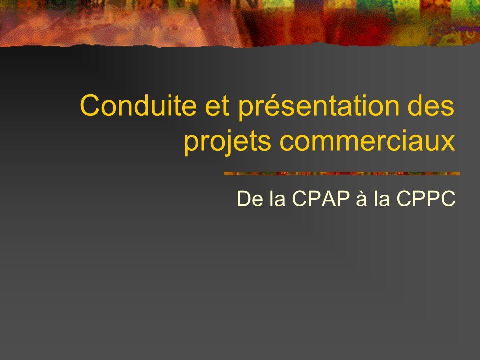 Conduite et présentation des projets commerciaux De la CPAP à la CPPC