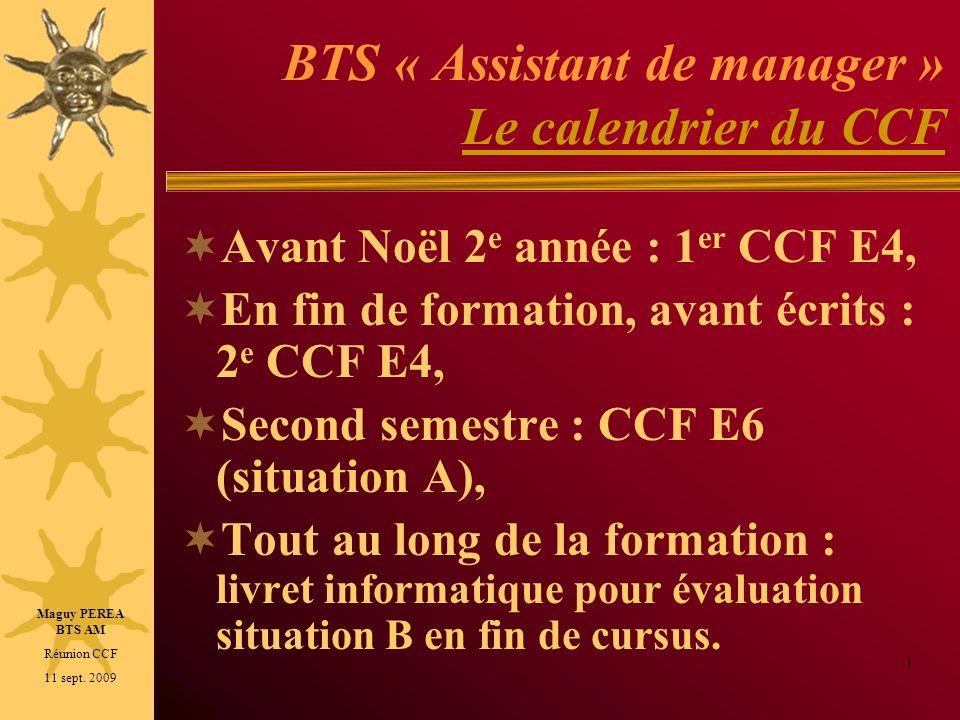 BTS « Assistant de manager » Le calendrier du CCF Le calendrier du CCF Avant Noël 2 e année : 1 er CCF E4, En fin de formation, avant écrits : 2 e CCF