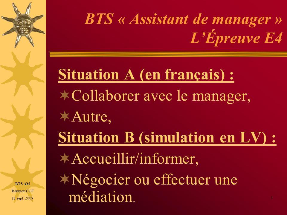 BTS « Assistant de manager » LÉpreuve E4 Situation A (en français) : Collaborer avec le manager, Autre, Situation B (simulation en LV) : Accueillir/in