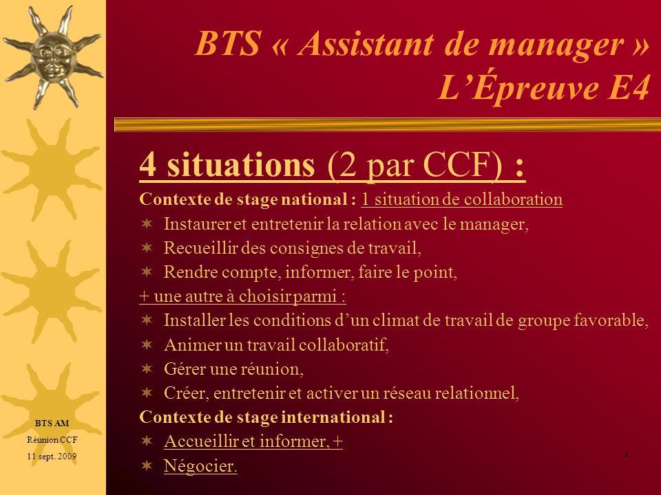 BTS « Assistant de manager » LÉpreuve E4 4 situations (2 par CCF) : Contexte de stage national : 1 situation de collaboration Instaurer et entretenir