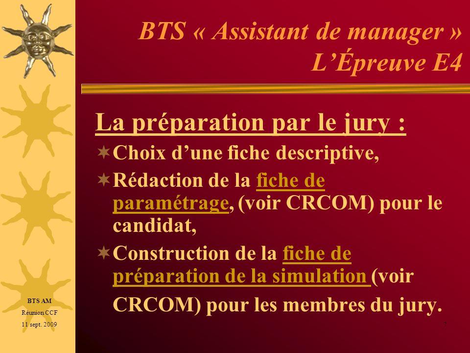 BTS « Assistant de manager » LÉpreuve E4 La préparation par le jury : Choix dune fiche descriptive, Rédaction de la fiche de paramétrage, (voir CRCOM)
