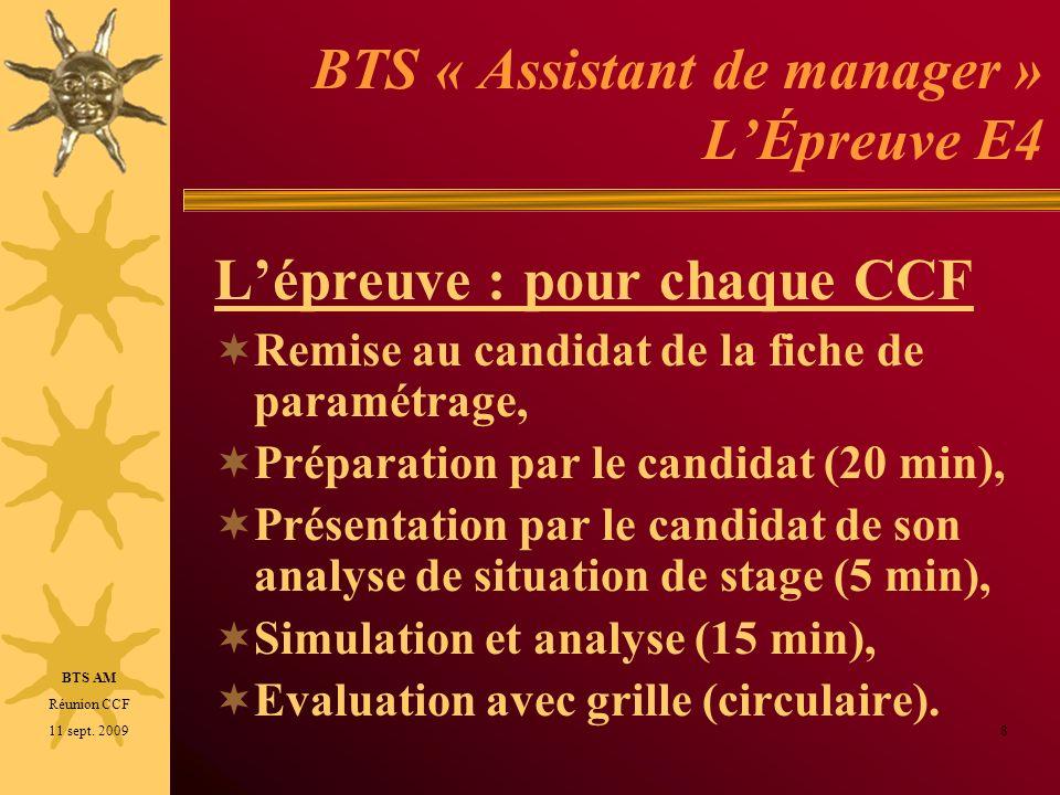 BTS « Assistant de manager » LÉpreuve E4 Lépreuve : pour chaque CCF Remise au candidat de la fiche de paramétrage, Préparation par le candidat (20 min