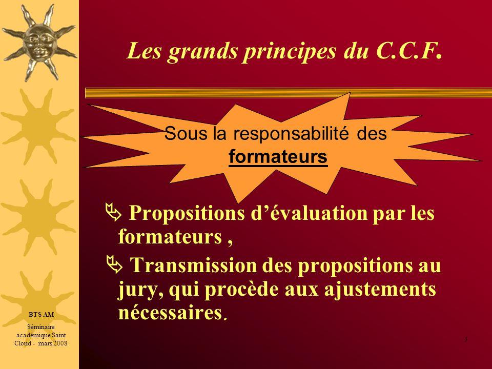 Les grands principes du C.C.F. Propositions dévaluation par les formateurs, Transmission des propositions au jury, qui procède aux ajustements nécessa