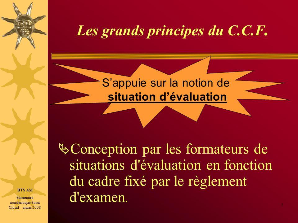 Les grands principes du C.C.F. Conception par les formateurs de situations d'évaluation en fonction du cadre fixé par le règlement d'examen. 5 Sappuie